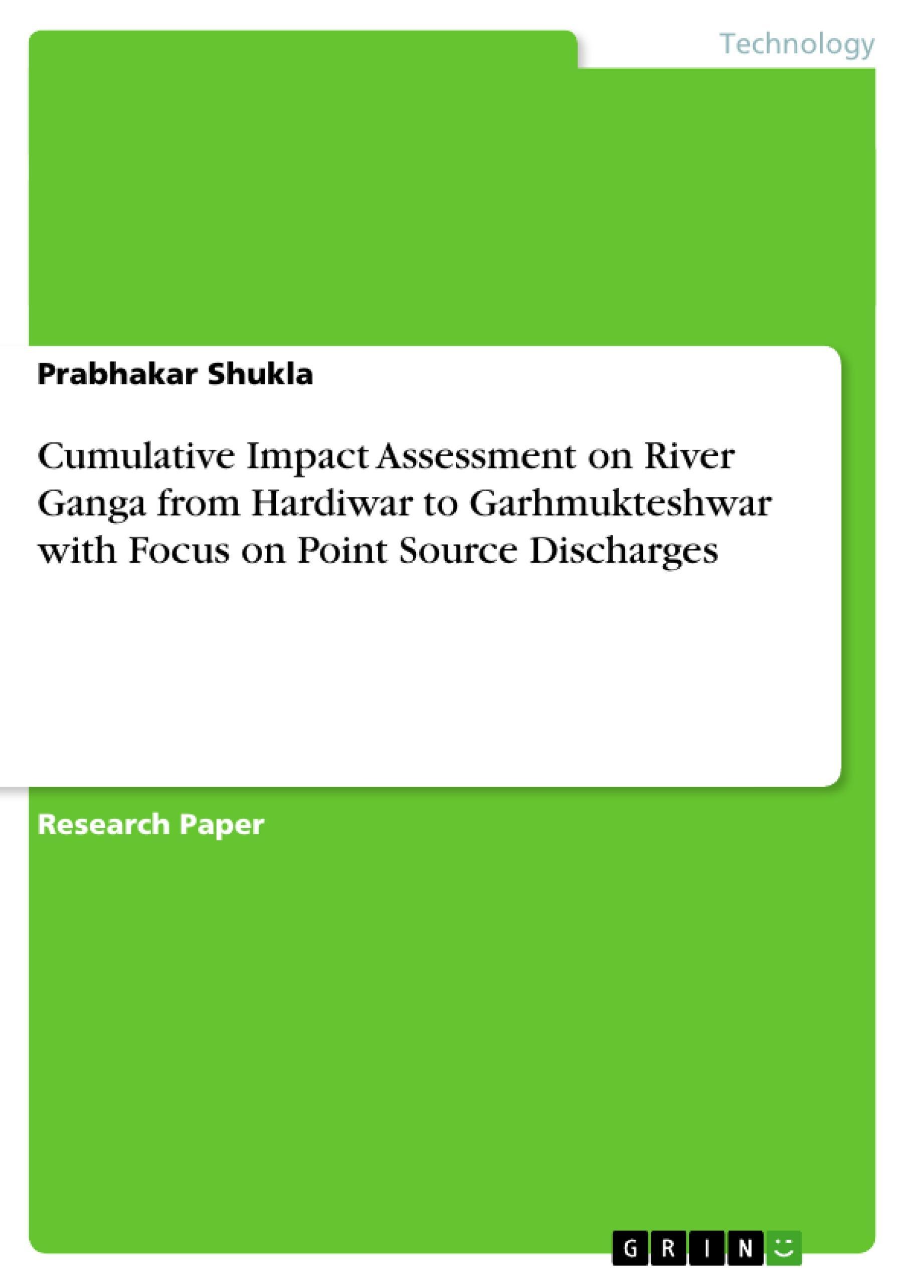 Cumulative Impact Assessment on River Ganga from Hardiwar to Garhmukteshwar ...