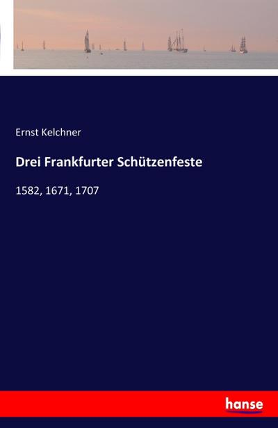 Drei Frankfurter Schützenfeste