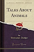 Talks About Animals (Classic Reprint)