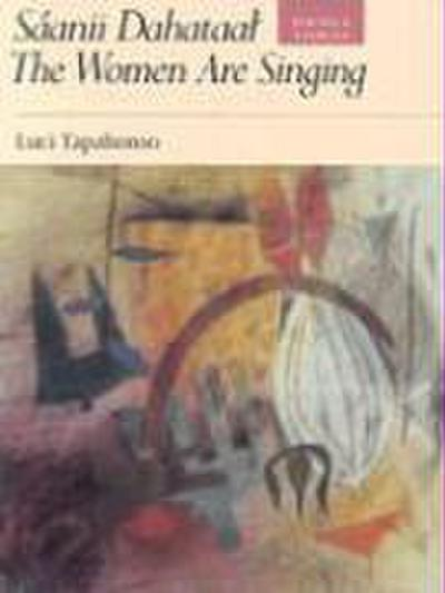 Sáanii Dahataal/The Women Are Singing: Poems and Stories