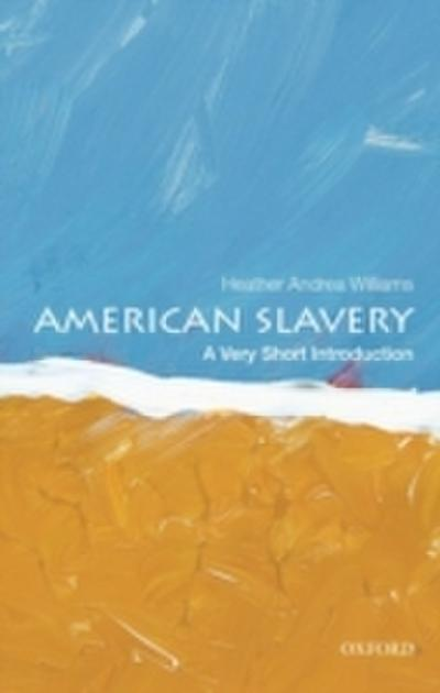 American Slavery: A Very Short Introduction