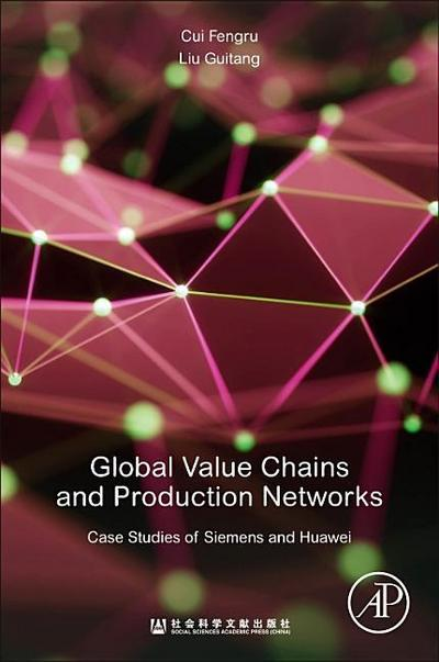 Global Value Chains and Production Networks: Case Studies of Siemens and Huawei