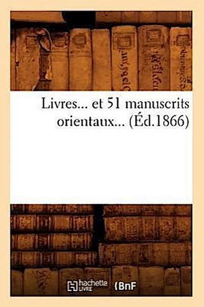 Livres Et 51 Manuscrits Orientaux (Éd.1866)