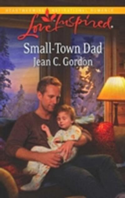 Small-Town Dad (Mills & Boon Love Inspired)