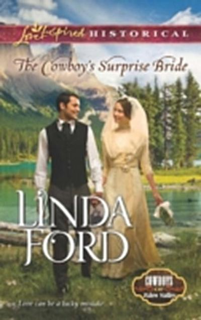 Cowboy's Surprise Bride (Mills & Boon Love Inspired Historical) (Cowboys of Eden Valley, Book 1)