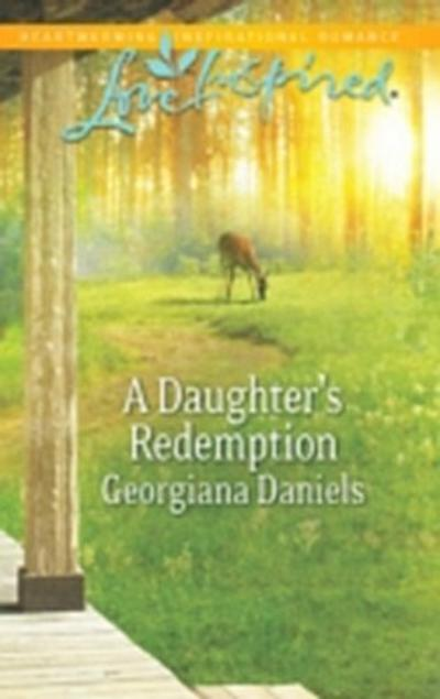 Daughter's Redemption (Mills & Boon Love Inspired)