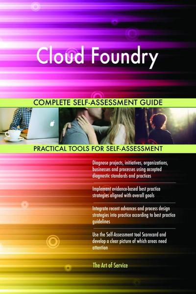 Cloud Foundry Complete Self-Assessment Guide