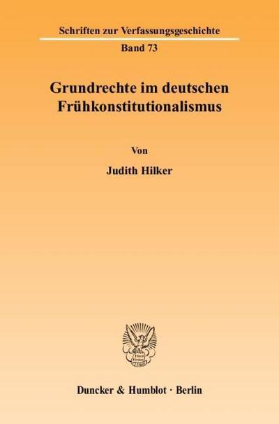 Grundrechte im deutschen Frühkonstitutionalismus. Band 73