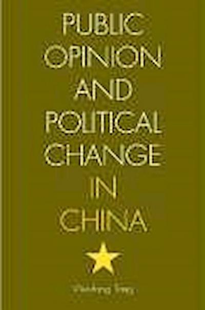 Public Opinion and Political Change in China