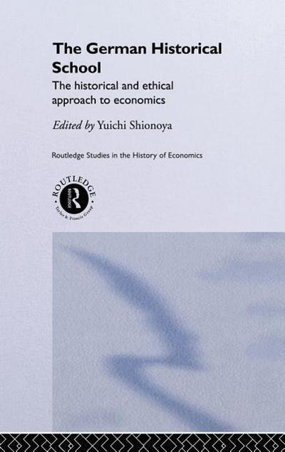 The German Historical School: The Historical and Ethical Approach to Economics