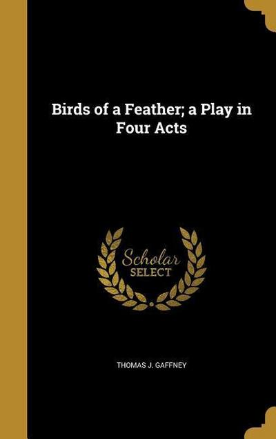BIRDS OF A FEATHER A PLAY IN 4