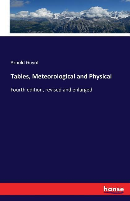 Tables, Meteorological and Physical Arnold Guyot