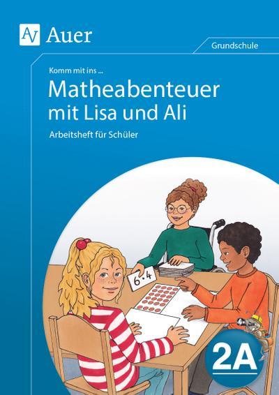 Komm mit ins Matheabenteuer mit Lisa und Ali Kl.2A