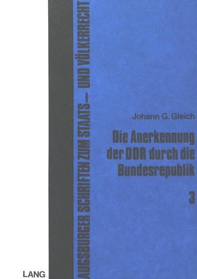 Die Anerkennung der DDR durch die Bundesrepublik