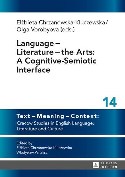 Language - Literature - the Arts: A Cognitive-Semiotic Interface