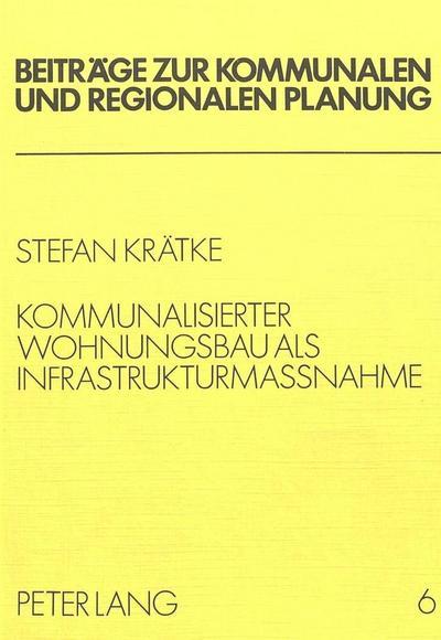 Kommunalisierter Wohnungsbau als Infrastrukturmassnahme