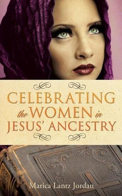 Celebrating the Women in Jesus' Ancestry