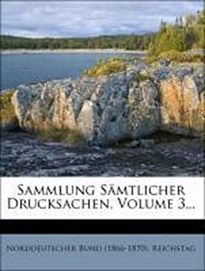 Sammlung Sämtlicher Drucksachen, Band III.