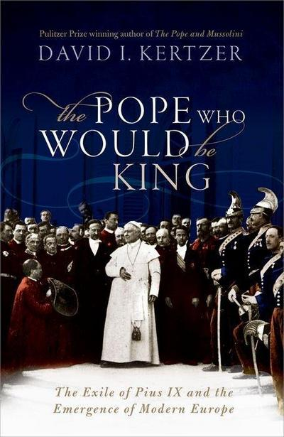 The Pope Who Would Be King