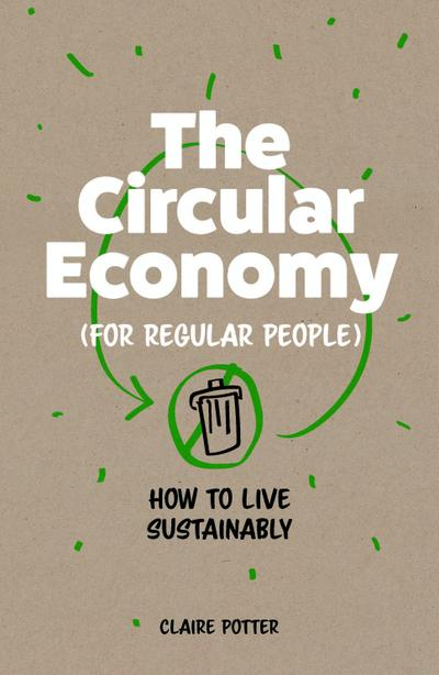 Welcome to the Circular Economy: The Next Step in Sustainable Living