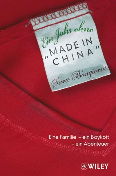Ein Jahr ohne 'Made in China': Eine Familie - ein Boykott - ein Abenteuer