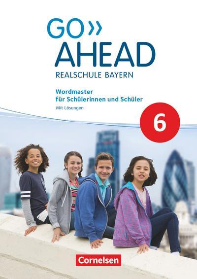 Go Ahead 6. Jahrgangsstufe - Ausgabe für Realschulen in Bayern - Wordmaster