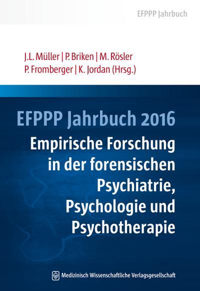 EFPPP Jahrbuch 2016: Empirische Forschung in der forensischen Psychiatrie, Psychologie und Psychotherapie