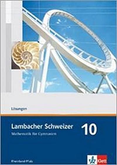Lambacher Schweizer. 10. Schuljahr. Lösungen. Neubearbeitung. Rheinland-Pfalz