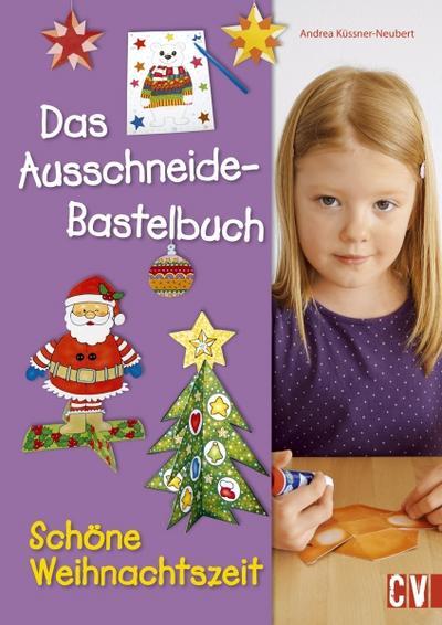 Das Ausschneide-Bastelbuch Schöne Weihnachtszeit; Deutsch; durchgeh. farbig