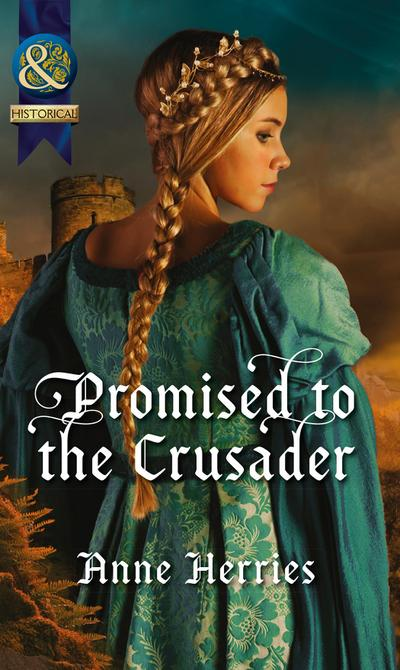 Promised To The Crusader (Mills & Boon Historical)