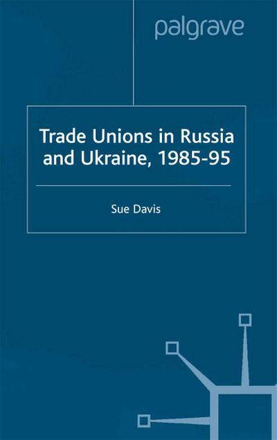 Trade Unions in Russia and Ukraine