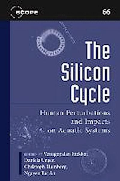 The Silicon Cycle: Human Perturbations and Impacts on Aquatic Systems