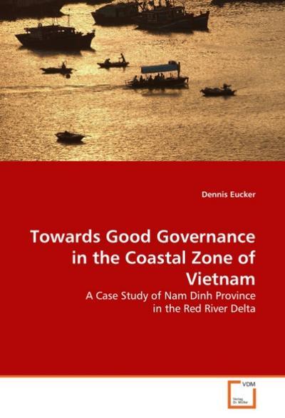 Towards Good Governance in the Coastal Zone of Vietnam