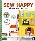 Sew Happy; Nähen mit Jolijou; Deutsch; durchg ...
