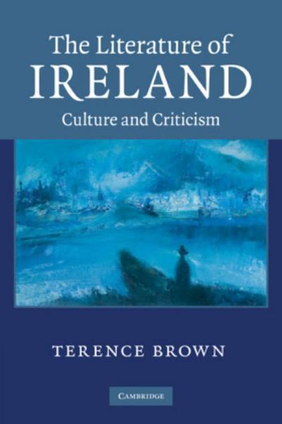 The Literature of Ireland: Culture and Criticism - Cambridge University Press - Taschenbuch, Englisch, Terence Brown, Culture and Criticism, Culture and Criticism