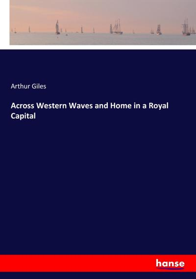 Across Western Waves and Home in a Royal Capital