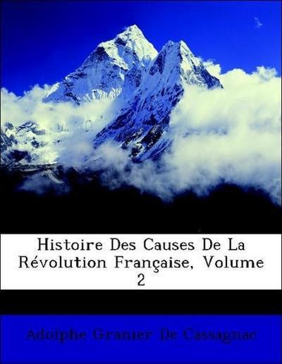 Histoire Des Causes De La Révolution Française, Volume 2