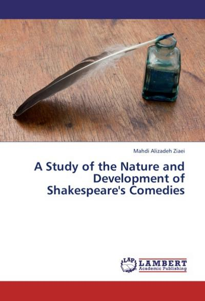 A Study of the Nature and Development of Shakespeare's Comedies
