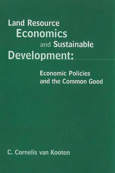 Land Resource Economics and Sustainable Development: Economic Policies and the Common Good