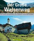 Der große Walserweg; Auf alten Saumpfaden von Zermatt nach Mittelberg   ; Deutsch;  -