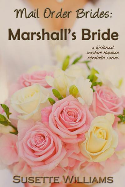 Mail Order Brides: Marshall's Bride
