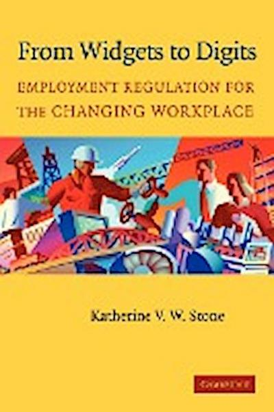 From Widgets to Digits: Employment Regulation for the Changing Workplace