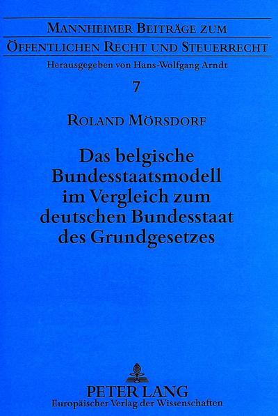 Das belgische Bundesstaatsmodell im Vergleich zum deutschen Bundesstaat des Grundgesetzes