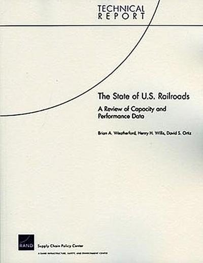 The State of U.S. Railroads: A Review of Capacity and Performance Data: Techincal Report