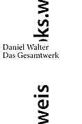 Das Gesamtwerk; Nachw. v. Moser, Samuel; Hrsg ...