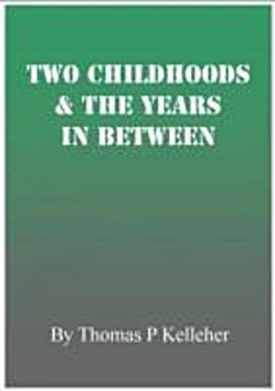 Two Childhoods and the Years in Between