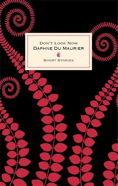 Don't Look Now And Other Stories