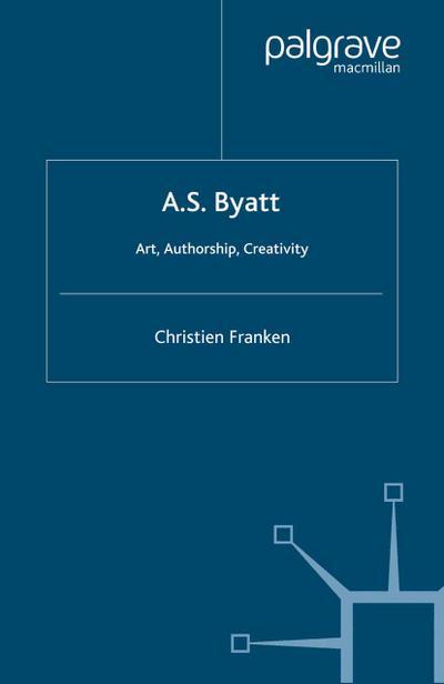 A.S.Byatt: Art, Authorship, Creativity