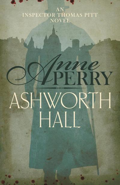 Ashworth Hall (Thomas Pitt Mystery, Book 17)