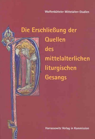Die Erschliessung der Quellen des mittelalterlichen liturgischen Gesangs